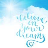 Believe in your dreams Stock Photos
