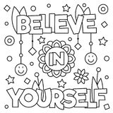Believe in yourself. Coloring page. Vector illustration. Believe in yourself. Coloring page. Black and white vector illustration Stock Image