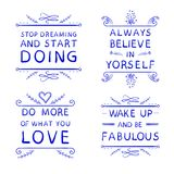 `Always believe in yourself` `Do more of what you LOVE` `Wake up and be fabulous` `Stop dreaming and stard DOING`. Drawn. `Always believe in yourself` `Do more Stock Photography