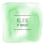 Believe in yourself on green watercolor background. Believe in yourself. Inspirational quote on green watercolor background Royalty Free Stock Photos