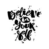 Believe in yourself hand lettering ink drawn motivation poster. Stock Images