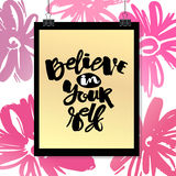 Believe in yourself hand lettering ink drawn motivation poster. Royalty Free Stock Photos