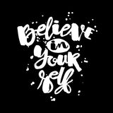 Believe in yourself hand lettering ink drawn motivation poster. Artistic modern brush calligraphy design for a logo, greeting cards, invitations, posters Stock Photography