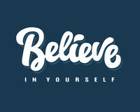 Believe in Yourself hand written lettering. Motivational quote. Inspirational modern calligraphy in retro style. Typography design, good for poster, emblem royalty free illustration