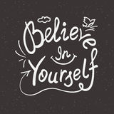 Believe in yourself handwritten design. Believe in yourself scribble handwritten design element for motivation and inspirational poster, t-shirt and bags Stock Images