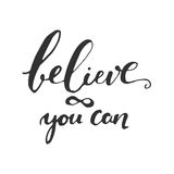 Believe in yourself. Inspirational and motivation quote for fitness, gym. Modern calligraphic style. Hand lettering and. Custom typography for t-shirts, bags Royalty Free Stock Image