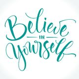 Believe In Yourself inspirational phrase. Modern calligraphy. Brush painted letters, vector illustration. Lettering template for T-shirt, banner, flyer, gift Royalty Free Stock Photography