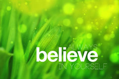 Always Believe In Yourself. Motivational Conceptual Image, Quotation on Blurred Spring Green background, Vintage Retro Instagram Like Filter Toned Image Stock Photo
