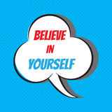 Believe in yourself. Motivational and inspirational quote Royalty Free Stock Image