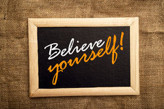 Believe yourself, motivational messsage Stock Photography