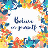Believe in yourself - motivational quote, typography art. Vector. Believe in yourself - motivational quote, typography art. Blue vector phrase isolated on floral Royalty Free Stock Photos