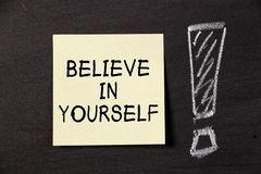 Believe In Yourself! stock photography