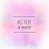 Believe in yourself on pastel spray paint. Believe in yourself. Inspirational quote on spray paint background. Pastel tones Stock Photography