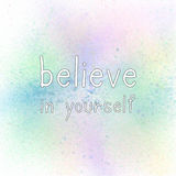 Believe in yourself on pastel spray paint. Believe in yourself. Inspirational quote on spray paint background. Pastel tones Stock Photos
