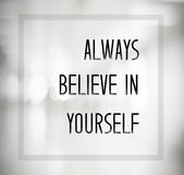 Always believe in yourself quotation on blurred abstract backgro Royalty Free Stock Photography
