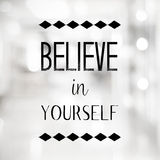 Believe in yourself quotation on blurred abstract background. Believe in yourself quotation on blurred abstract with bokeh light background Royalty Free Stock Image