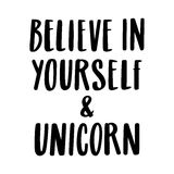 Believe in yourself and unicorn. The quote hand-drawing of black ink. Vector Image. It can be used for website design, article, phone case, poster, t-shirt, mug Royalty Free Stock Photography