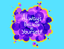 Always believe in yourself. Vector calligraphic inspirational design. Hand drawn vector element. Motivation quote for t-shirt, flyer, poster, card Stock Photo
