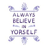 `Always believe in yourself` words with hand drawn calligraphic design elements. VECTOR handwritten letters isolated on Stock Images
