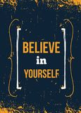 Believe in yourself you inspirational quote, typography wall art.. Vector phase on dark background. Best for posters, cards design, social media banners Royalty Free Stock Image