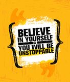 Believe In Yourself And You Will Be Unstoppable. Inspiring Creative Motivation Quote Poster Template. Vector Typography. Banner Design Concept On Grunge Texture Royalty Free Stock Photography