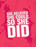 She Believed She Could, So She Did. Inspiring Creative Motivation Quote Poster Template. Vector Typography Banner. Design Concept On Grunge Texture Rough Royalty Free Stock Photo