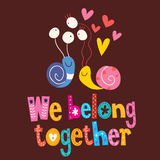 We belong together cute snails love card Royalty Free Stock Photo