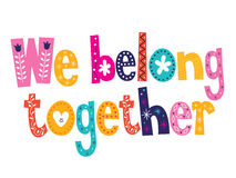 We belong together. Decorative lettering Royalty Free Stock Photos