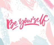 Ben zelf Inspirational citaatdruk met de roze en blauwe slagen van de pastelkleurborstel Stock Afbeelding