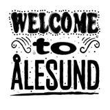 Benvenuto a Alesund Norvegia - grande iscrizione della mano royalty illustrazione gratis