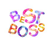 Best boss. Vector triangular inscription Royalty Free Stock Photos