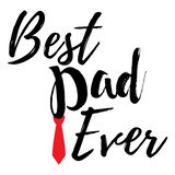 Best Dad Ever Banner - Fathers Day inspirational poster. Font and Calligraphy Logo. Simple Vector illustration.  stock illustration
