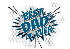 Best Dad Ever. Comic style illustration with text design, award shape and stars decoration on white halftone background Royalty Free Stock Photo