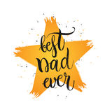 Best dad ever - hand drawn lettering in shape grunge star Royalty Free Stock Photo