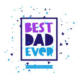 Best Dad ever. Lettering. Vector illustration on white background. Great holiday gift card for Father`s Day Stock Photos