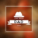 The Best Dad Ever text with Hat. The Best Dad Ever text with Hat on bright background Stock Images