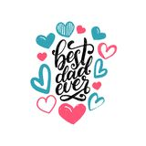 Best Dad Ever, vector calligraphic inscription for greeting card, festive poster etc. Happy Fathers Day hand lettering. Best Dad Ever, vector calligraphic Royalty Free Stock Images