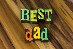 Free Best Dad Father Fathers Day Celebration Family Love Time Stock Photos - 182301603