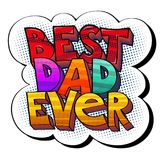 Best Dad sticker. Vector illustration in pop-art style with words Best Dad Ever, colorful sticker isolated on white Stock Photography