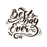 Best day ever 1 Royalty Free Stock Image