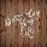 Best day of my life ,lettering positive quote. The inscription o. Best day of my life ,lettering positive quote, motivational and inspirational phrase stock images
