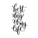 Best day of my life positive lettering poster, calligraphy  Stock Image