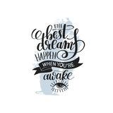 The best dreams happen when you`re awake. Hand written lettering positive motivation quote poster on abstract painting background, calligraphy vector Stock Images