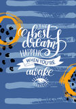 The best dreams happen when you`re awake. Hand written lettering positive motivation quote poster on abstract painting background, calligraphy vector Royalty Free Stock Photos