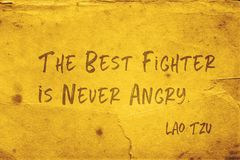 Never angry Lao Tzu. The best fighter is never angry - ancient Chinese philosopher Lao Tzu quote printed on grunge yellow paper royalty free stock image