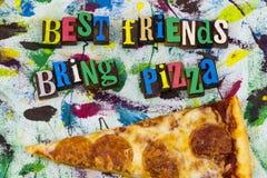 Best friends bring pizza pie. Best friends bring pizza friend friendship eating food celebration relationship friendly letterpress type color sign expression stock image