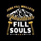 Jobs fill wallets Adventures fill souls royalty free illustration