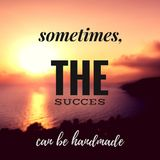 Best Inspirational and motivational quotes and sayings about life, wisdom, positive, Uplifting, empowering. Sometimes the succes can be handmade. Quote Stock Image