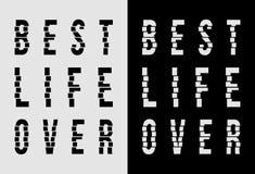 Best life over. Typography design vector image Stock Photo