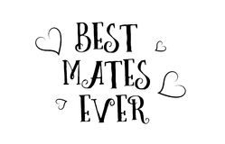 Best mates ever love quote logo greeting card poster design. Best mates ever love heart quote inspiring inspirational text quote suitable for a poster greeting Royalty Free Stock Photos